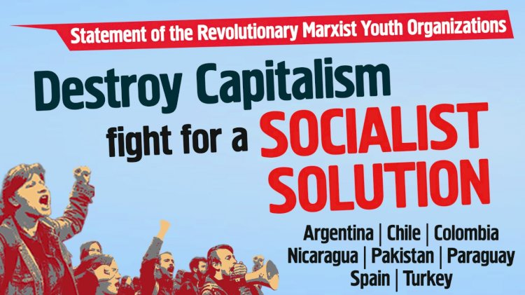 Statement of the Revolutionary Marxist Youth Organizations: Destroy Capitalism, Fight for a Socialist Solution