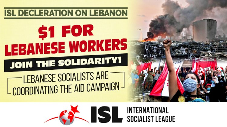 ISL Declaration-Campaign: 1 Dollar/1 Euro in Solidarity with the Lebanese Working Class